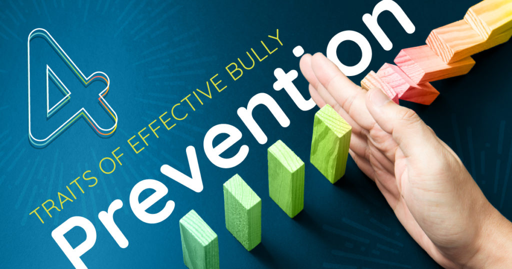 4 traits of effective bully prevention