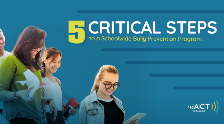 5 critical steps to a schoolwide bully prevention program