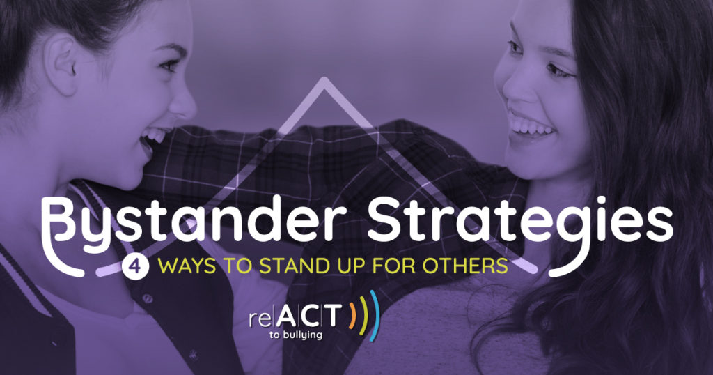 bystander bullying 4 strategies to help others