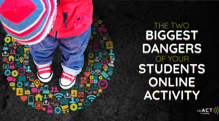 the two biggest dangers of your students online activity2